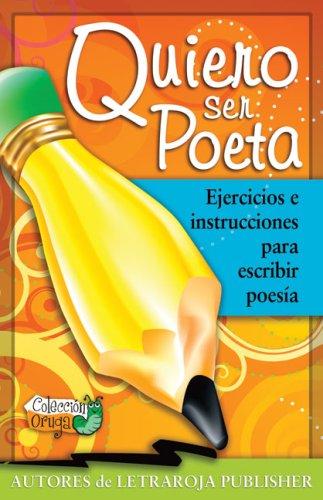 9780978584108: Quiero Ser Poeta: Ejercicios e Instrucciones Para Escribir Poesia