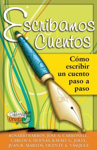 9780978584146: Escribamos Cuentos: Como Escribir un Cuento Paso A Paso (Coleccion Oruga)
