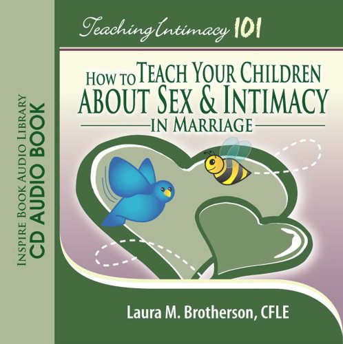 9780978586713: Teaching Intimacy 101: How to Teach Your Children about Sex & Intimacy in Marriage