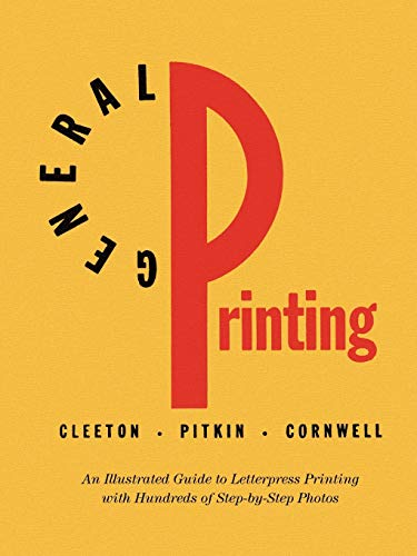 9780978588144: General Printing: An Illustrated Guide to Letterpress Printing