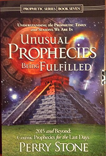 9780978592097: Unusual Prophecies Being Fulfilled (2015 and Beyond:Cosmic Prophecies for the Last Days)