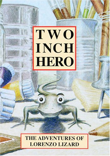 Two Inch Hero - The Adventures Of Lorenzo Lizard: Strunk, Peter