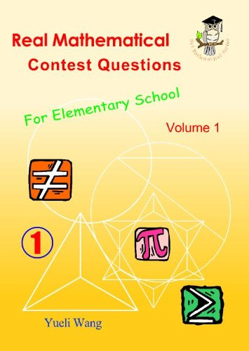 9780978598419: Real Mathematical Contest Questions For Elementary School (Volume 1)