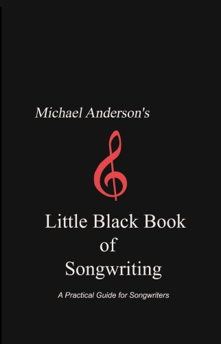 Michael Anderson's Little Black Book of Songwriting: Michael Anderson