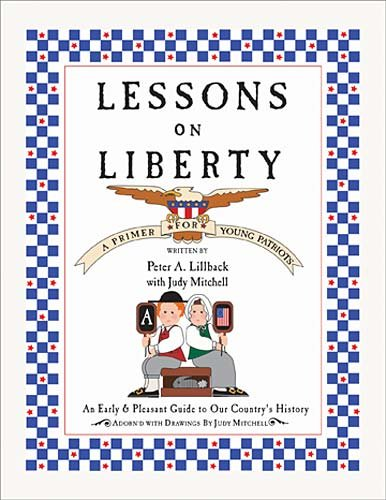 9780978605285: Lessons on Liberty: A Primer for Young Patriots