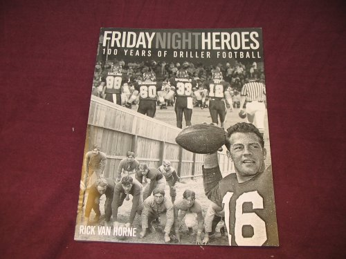 9780978607104: Friday Night Heroes - 100 Years of Driller Football