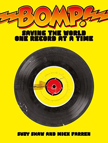 Bomp ! Saving the World one Record at a Time .