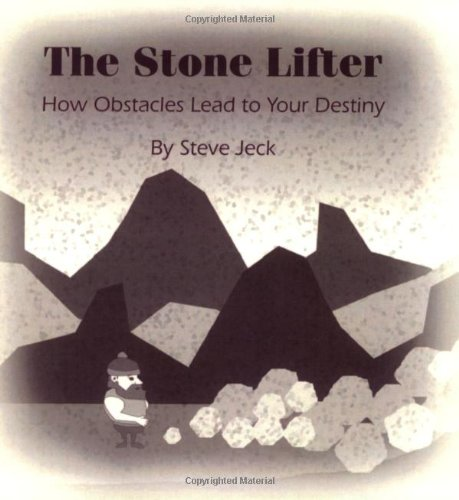 The Stone Lifter: How Obstacles lead to: Steve Jeck