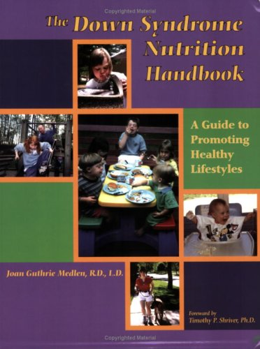 9780978611804: The Down Syndrome Nutrition Handbook: A Guide to Promoting Healthy Lifestyles