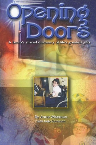 Opening Doors: A family's shared discovery of life's greatest gifts (0978614100) by Wiseman, Anne