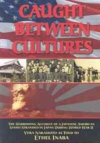 Caught Between Cultures: The Harrowing Account of a Japanese American Sansei Stranded in Japan During World War II (Japanese Edition), Inaba, Ethel