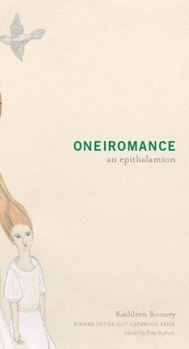 Oneiromance (an Epithalamion): Kathleen Rooney