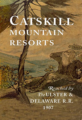 9780978621919: Catskill Mountain Resorts Reached by the Delaware & Ulster R.R.