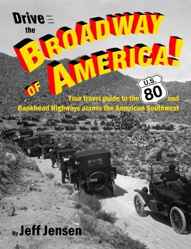 9780978625900: Drive the Broadway of America: The U.S. 80 and Bankhead Highways Across the American Southwest. 8.5X