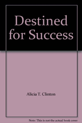 Destined for Success: Alicia T. Clinton