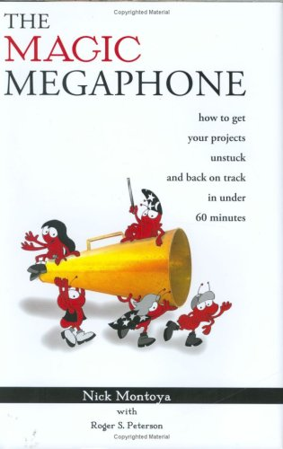 The Magic Megaphone: How to Get Your: Nick Montoya; Roger