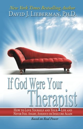 9780978631390: If God Were Your Therapist: How to Love Yourself and Your Life, and Never Feel Angry, Anxious, or Insecure Again