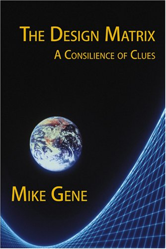 9780978631406: The Design Matrix: A Consilience of Clues