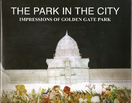 9780978632403: The Park in the City - Impressions of Golden Gate Park