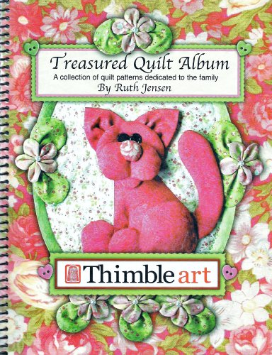 Treasured Quilt Album: A Collection of Quilt Patterns Dedicated to the Family: Ruth Jensen