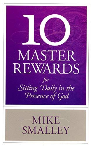 10 Master Rewards for Sitting Daily at: Mike Smalley