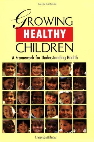 9780978642105: Growing Healthy Children: A Framework for Understanding Health