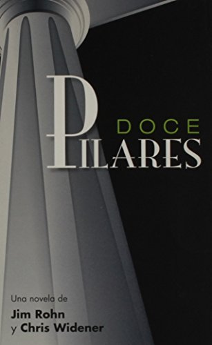Doce Pilares (Spanish Edition): Jim Rohn, Chris Widener
