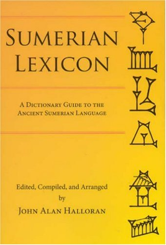 9780978642907: Sumerian Lexicon: A Dictionary Guide to the Ancient Sumerian Language
