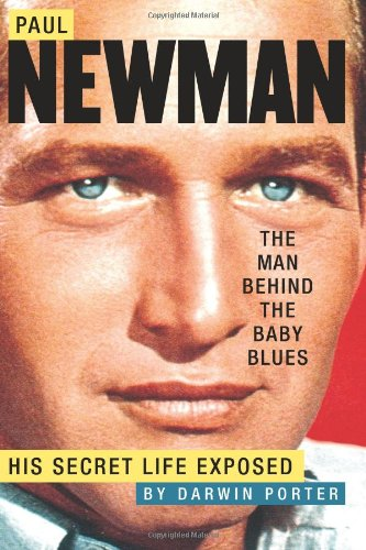 9780978646516: Paul Newman, the Man Behind the Baby Blues: His Secret Life Exposed