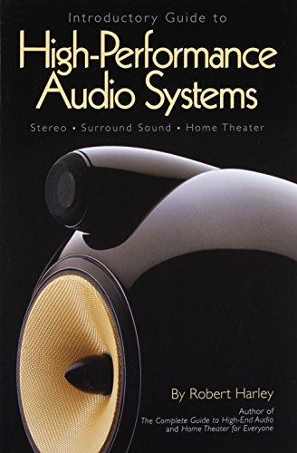 9780978649302: Introductory Guide to High-Performance Audio Systems: Stereo - Surround Sound - Home Theater
