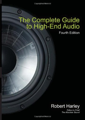 9780978649319: The Complete Guide to High-End Audio (Acoustic Sound Engineering)