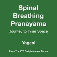 9780978649685: Spinal Breathing Pranayama: Journey to Inner Space