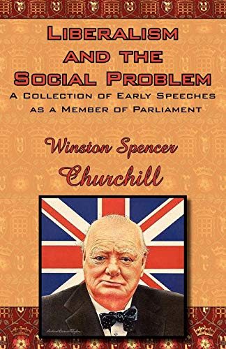 9780978653644: Liberalism and the Social Problem: A Collection of Early Speeches as a Member of Parliament