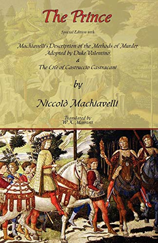 The Prince - Special Edition with Machiavellis Description of the Methods of Murder Adopted by Duke...
