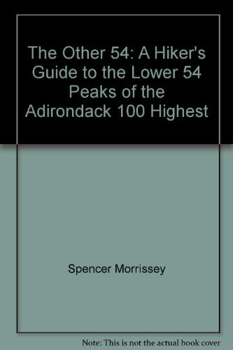 9780978655419: The Other 54: A Hiker's Guide to the Lower 54 Peaks of the Adirondack 100 Highest