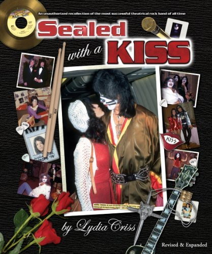 9780978655808: Sealed with a Kiss -An unauthorized recollection of the most successful theatrical rock band of all time