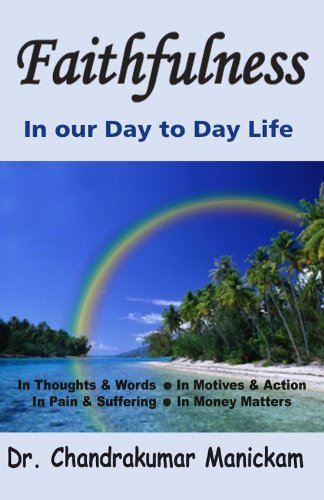 Faithfulness in Our Day to Day Life: Chandrakumar Manickam
