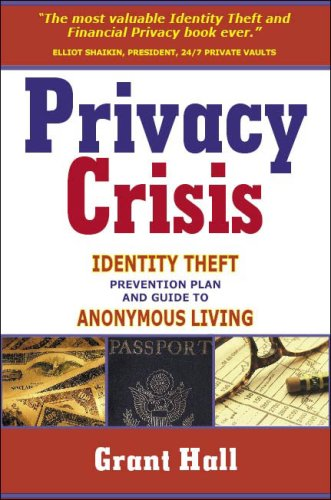 9780978657307: Privacy Crisis: Identity Theft Prevention Plan and Guide to Anonymous Living