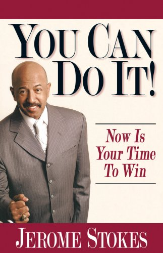 You Can Do It!: NOW IS YOUR TIME TO WIN: JEROME STOKES
