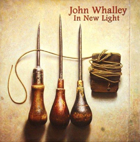 John Whalley in New Light: Whalley, John