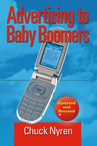 Advertising to Baby Boomers Revised: Chuck Nyren