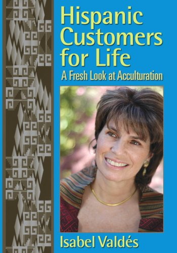 9780978660260: Hispanic Customers for Life: A Fresh Look at Acculturation