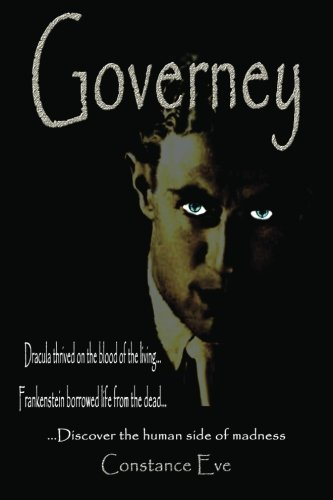 9780978664107: Governey: Dracula thrived on the blood of the living...Frankenstein borrowed life from the dead...discover the human side of madness. No vampires needed!