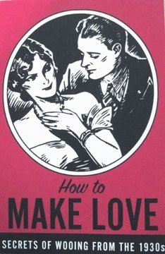 9780978664909: How to Make Love: Secrets of Wooing From the 1930s