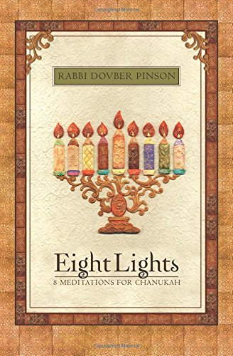Eight Lights: Eight Meditations for Chanukah: With an Exploration of the Dreidel: Pinson, DovBer