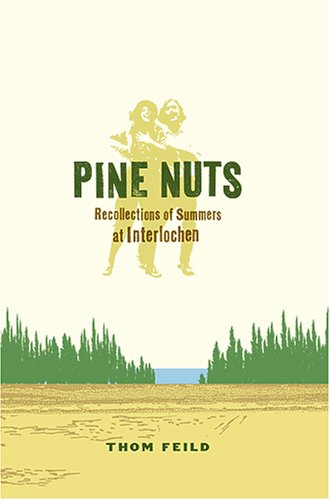9780978667702: Pine Nuts Recollections of Summers at Interlochen
