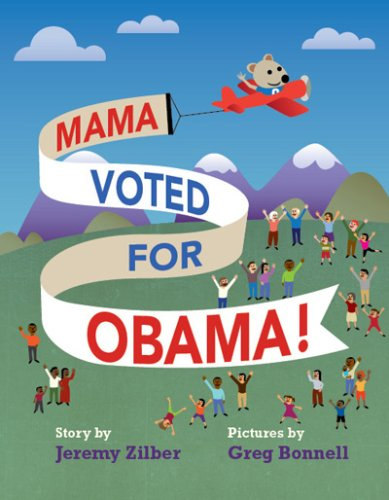 Mama Voted for Obama!: Jeremy Zilber