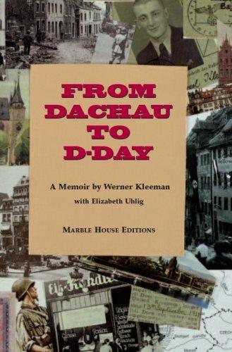 From Dachau to D-Day by Kleeman; Werner; Elizabeth Uhlig: Werner Kleeman