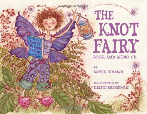 The Knot Fairy: Book and Audio CD: Bobbie Hinman