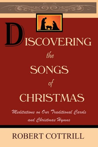 9780978679637: Discovering the Songs of Christmas: Meditations on Our Traditional Carols and Christmas Hymns